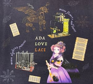 Ada Lovelace original design fabric with cartoon image of Ada plus her steam powered horse-plane and the Jacquard loom and Analytical Engine with quotes from her poetry and flowers and leaves made of her equations
